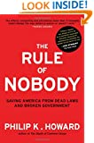 The Rule of Nobody: Saving America from Dead Laws and Broken Government