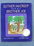 img - for Slither McCreep and His Brother, Joe book / textbook / text book
