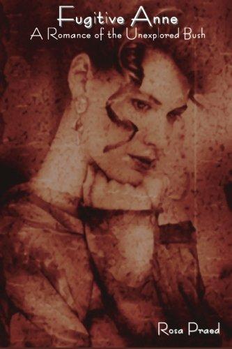 Fugitive Anne, A Romance of the Unexplored Bush