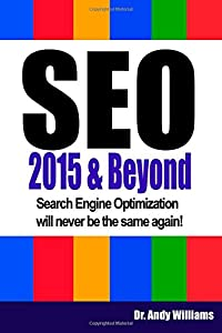 SEO 2015 & Beyond: Search engine optimization will never be the same again! (Webmaster Series) (Volume 1) by CreateSpace Independent Publishing Platform