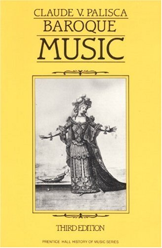 Baroque Music (Prentice Hall History of Music Series)