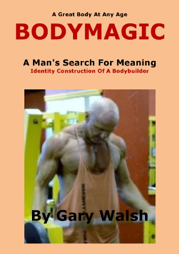 A Man\'s Search For Meaning - BODYMAGIC (Bodymagic - A Great Body At Any Age)