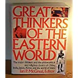 Great Thinkers of the Eastern Worldby Ian P. McGreal