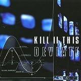 deviate by Kill II This (1998-08-02)