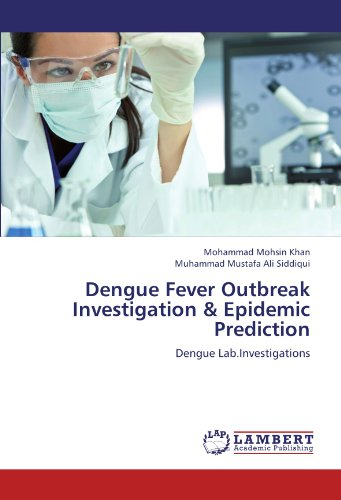 Dengue Fever Outbreak Investigation & Epidemic Prediction: Dengue Lab.Investigations PDF