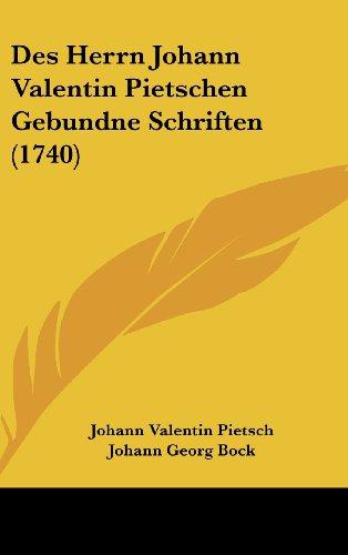 Des Herrn Johann Valentin Pietschen Gebundne Schriften (1740)