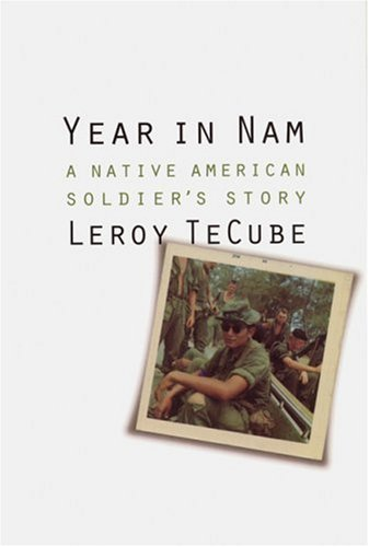 Year in Nam: A Native American Soldier's Story (North American Indian Prose Award)