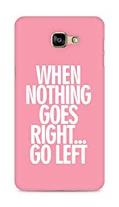 AMEZ when nothing goes right go left Back Cover For Samsung Galaxy A9