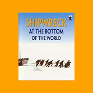 Shipwreck at the Bottom of the World: The Extraordinary True Story of Shackleton and the Endurance Audiobook