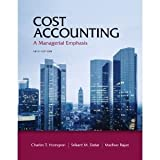 Cost Accounting: A Managerial Emphasis V...