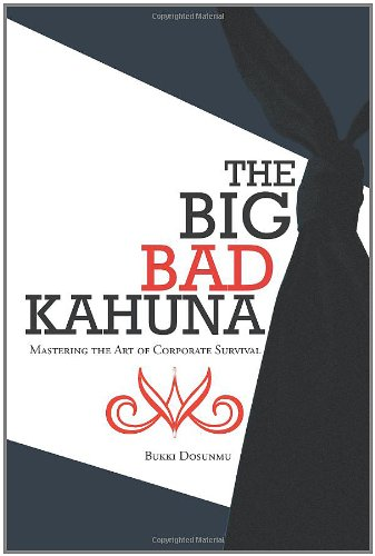 The Big Bad Kahuna: Mastering the Art of Corporate Survival