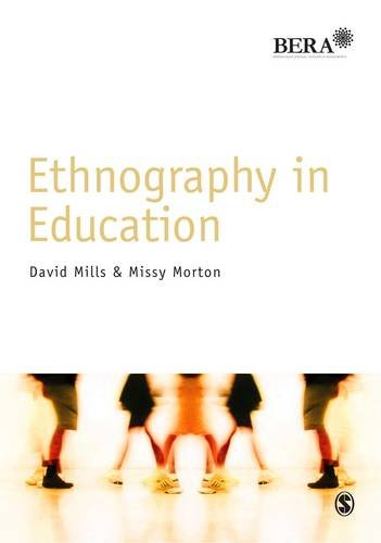Ethnography in Education (BERA/SAGE Research Methods in Education)