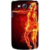 For Samsung Galaxy S3 I9300 :: Samsung I9305 Galaxy S III :: Samsung Galaxy S III LTE Fire Girl ( Burning Girl, Girl, Fire Girl, Fire, Cute Girl, Nice Girl ) Printed Designer Back Case Cover By FashionCops