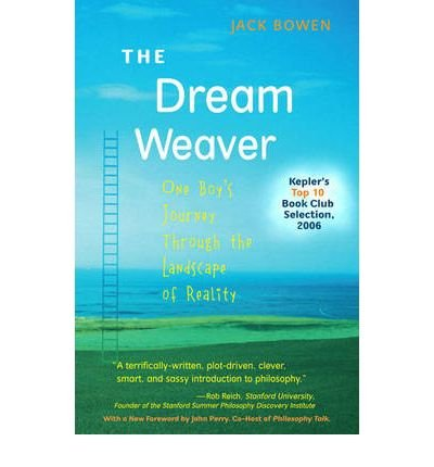 [(The Dream Weaver: One Boy's Journey Through the Landscape of Reality)] [Author: Jack Bowen] published on (February, 2008) (Jack Bowen compare prices)