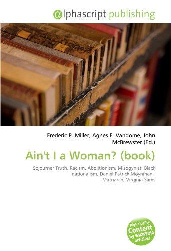 aint-i-a-woman-book-sojourner-truth-racism-abolitionism-misogynist-black-nationalism-daniel-patrick-