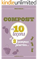 Compost en 10 le�ons et 3 pommes pourries...