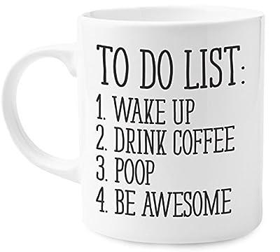 To Do List Wake Up Drink Coffee Poop Be Awesome Funny Quote Coffee Mug, Motivational Mug, Fun Mugs, Funny Gift