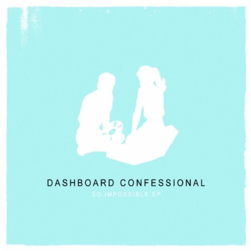 Dashboard Confessional - So Impossible [EP] - Zortam Music