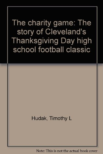 The charity game: The story of Cleveland's Thanksgiving Day high school football classic