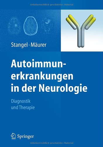 Autoimmunerkrankungen in der Neurologie: Diagnostik und Therapie (German Edition)