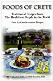 Foods of Crete : Traditional Recipes From the Healthiest People in the World