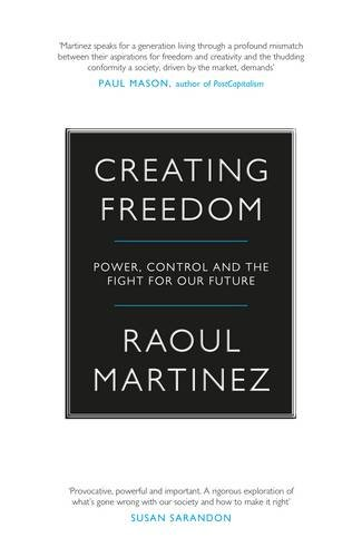 creating-freedom-power-control-and-the-fight-for-our-future