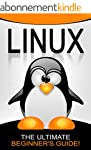 LINUX: The Ultimate Beginner's Guide!...