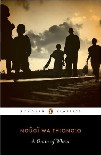 A Grain of Wheat (Penguin African Writers) written by Ngugi wa Thiong%27o