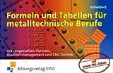 Formeln und Tabellen für metalltechnische Berufe. Mit umgestellten Formeln, Qualitätsmanagement und CNC-Technik title=