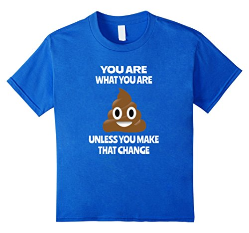 Funny-Emoji-Shirt-Inspirational-You-Are-Unless-You-Change