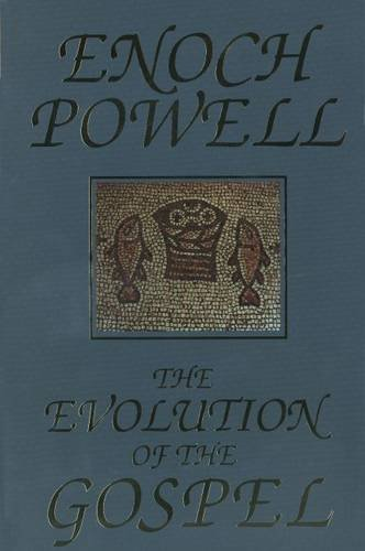 The Evolution of the Gospel: A New Translation of the First Gospel with Commentary and Introductory Essay, J. ENOCH POWELL