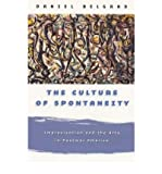 img - for [(The Culture of Spontaneity: Improvisation and the Arts in Postwar America )] [Author: Daniel Belgrad] [Oct-1999] book / textbook / text book