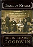 Team of Rivals The Political Genius of Abraham Lincoln - 2005 publication