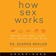 How Sex Works Audiobook by Sharon Moalem Narrated by Oliver Wyman