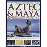 The Complete Illustrated History of the Aztec & Maya (0681352388) by Charles Phillips