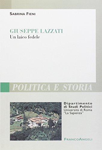 Giuseppe Lazzati. Un laico fedele