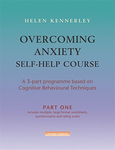 Overcoming Anxiety Self Help Course in 3 vols: A Self-help Practical Manual Using Cognitive Behavioral Techniques (Overcoming: Three-volume courses)