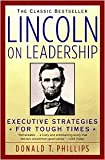 img - for Lincoln on Leadership: Executive Strategies for Tough Times by Donald T. Phillips, Phillips book / textbook / text book