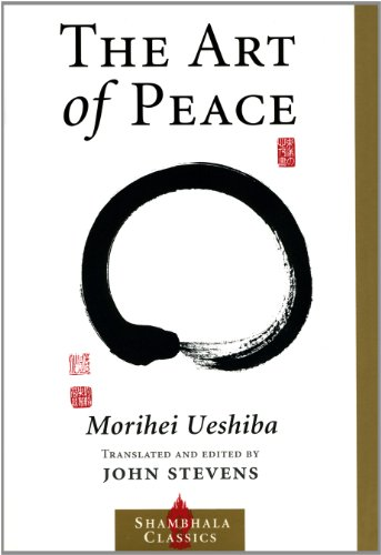 Morihei Ueshiba  John Stevens - The Art of Peace