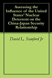 Assessing the Influence of the United States' Nuclear Deterrent on the China-Japan Security Relationship