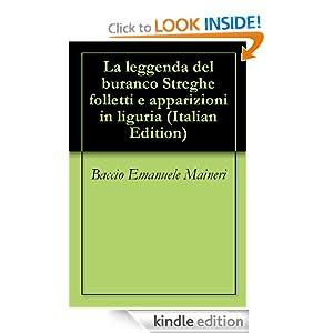 La leggenda del buranco Streghe folletti e apparizioni in liguria (Italian Edition) Baccio Emanuele Maineri