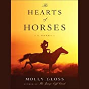 The Hearts of Horses: A Novel | [Molly Gloss]