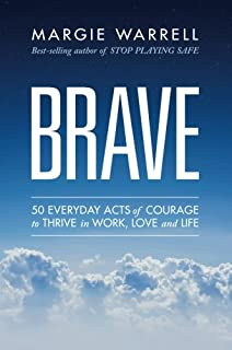 Book Cover: Brave: 50 Everyday Acts of Courage to Thrive in Work, Love and Life