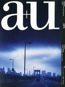 a+u (エー・アンド・ユー) 2012年 09月号 [雑誌]