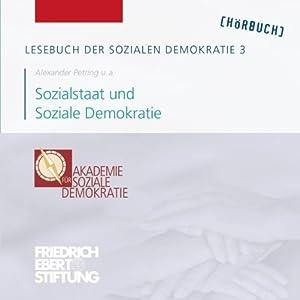 Sozialstaat und Soziale Demokratie (Lesebuch der Sozialen Demokratie 3) Hörbuch