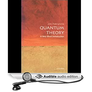 Quantum Theory: A Very Short Introduction (Unabridged)