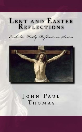 Lent and Easter Reflections (Catholic Daily Reflections Series) (Volume 2) (John Paul Ii Lent Book compare prices)