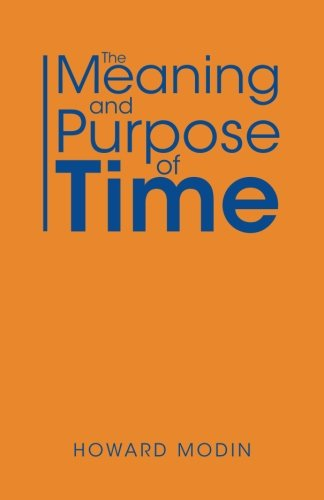 The Meaning and Purpose of Time [Modin, Howard] (Tapa Blanda)