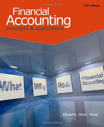 Financial Accounting 11th Edition( Hardcover ) by Albrecht, W. Steve; Stice, Earl K.; Stice, James D. published by South-Western College Pub