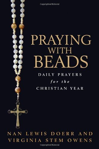 Download Praying with Beads: Daily Prayers for the Christian Year